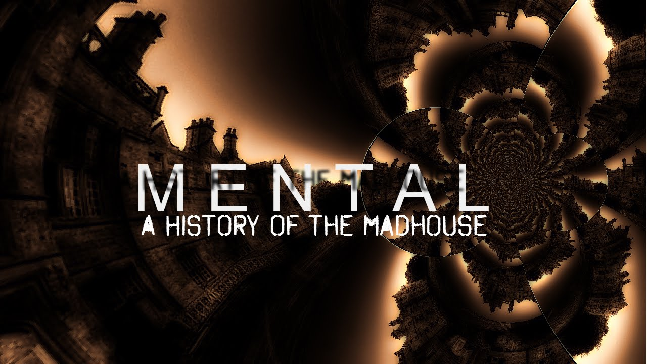 mental-a-history-of-the-madhouse